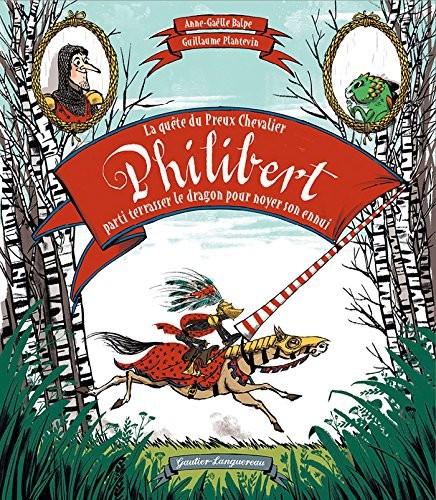 quête du Preux Chevalier Philibert parti terrasser le dragon pour noyer son ennui (La)
