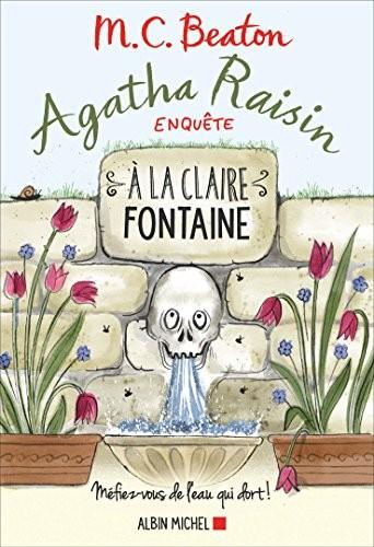 Agatha Raisin enquête n° 7À la claire fontaine