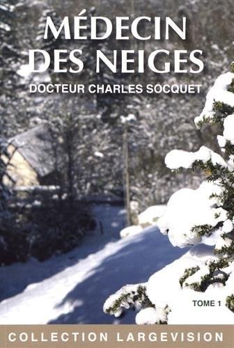 Médecin des neiges n° 1 Médecin des neiges - tome I, partie 1