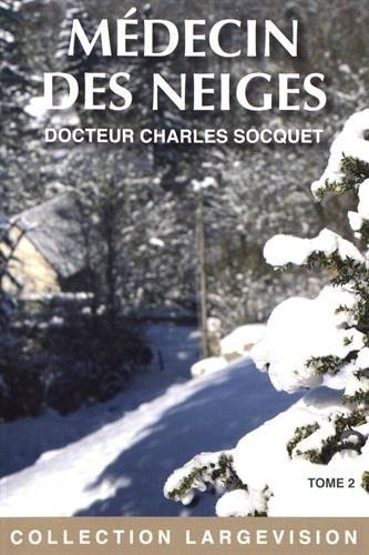 Médecin des neiges n° 2 Médecin des neiges - tome I, partie 2