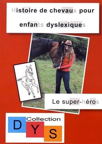 Histoire de chevaux pour enfants dyslexiques Le super-héros