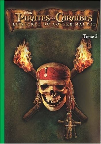 Pirates des Caraïbes n° 2 Le Secret du coffre maudit
