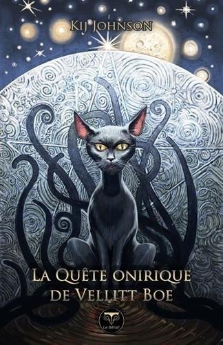 quête onirique de Vellitt Boe (La)