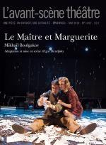 L'Avant-scène. Théâtre n° 1442 Le Maître et Marguerite