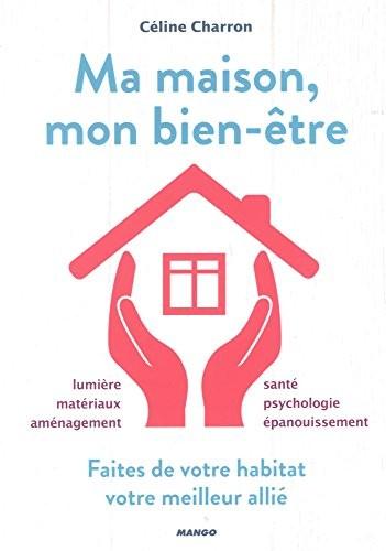 """<a href=""""/node/179719"""">Ma maison, mon bien-être / faites de votre habitat votre meilleur allié : lumière, matériaux, aménag</a>"""