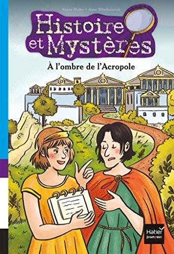 Histoire et mystères n° 6 A l'ombre de l'Acropole
