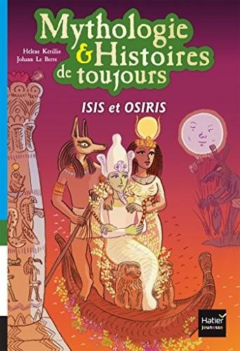 Mythologie & histoires de toujours n° 9 Isis et Osiris