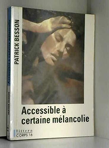 Accessible à certaine mélancolie