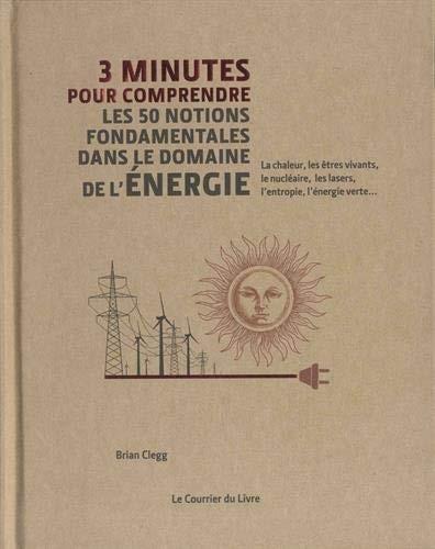 3 minutes pour comprendre les 50 notions fondamentales dans le domaine de l'énergie