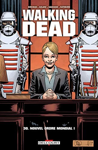 Walking dead n° 30 Nouvel ordre mondial !