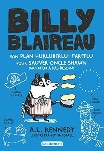 Billie Blaireau n° 1 Son plan hurluberlu-farfelu pour sauver Oncle Shawn (qui n'en avait pas besoin)
