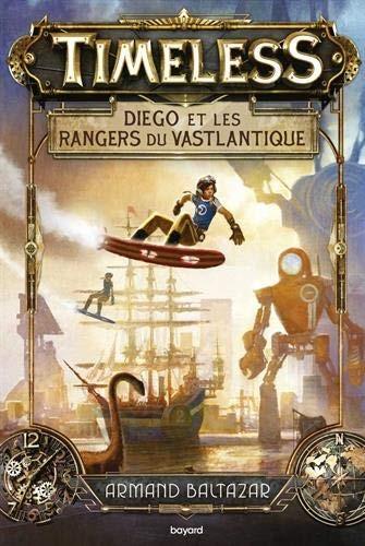 Timeless Diego et les rangers du Vastlantique