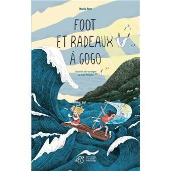 Foot et radeaux à gogo