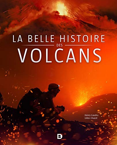 La belle histoire des volcans