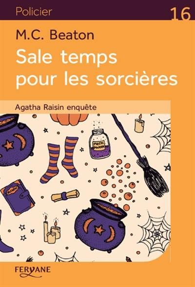 Agatha Raisin enquête Sale temps pour les sorcières