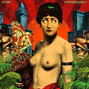 vignette de 'Psycho tropical Berlin (La Femme)'