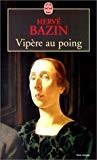 vignette de 'Vipère au poing (Hervé Bazin)'