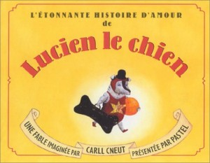 """Afficher """"L'étonnante histoire d'amour de Lucien le chien"""""""