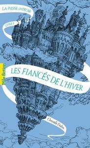 vignette de 'La passe-miroir n° 01<br /> Les fiancés de l'hiver (Christelle Dabos)'