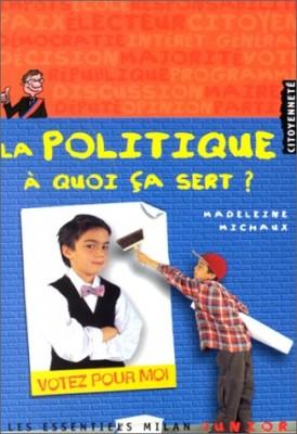 vignette de 'La politique à quoi ça sert ? (Madeleine Michaux)'