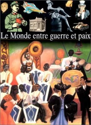 """Afficher """"Le Monde entre guerre et paix"""""""