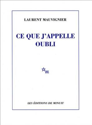 vignette de 'Ce que j'appelle oubli (Laurent Mauvignier)'