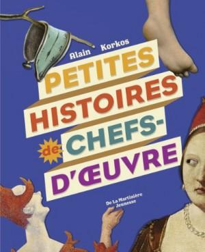 """Afficher """"Petites histoires de chefs-d'oeuvre"""""""