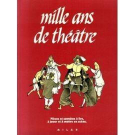 """Afficher """"Mille ans de théâtre : pièces et saynètes à lire, à jouer et à mettre en scène"""""""