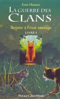"""Afficher """"La Guerre des Clans n° 1 Retour à l'état sauvage"""""""