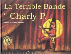 Couverture de La terrible Bande à Charly P.