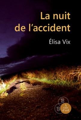 """Afficher """"La nuit de l'accident"""""""