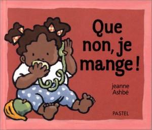 vignette de 'Que non, je mange! (Ashbé, Jeanne)'