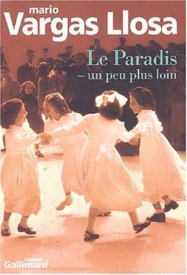 vignette de 'Le paradis, un peu plus loin (Mario Vargas Llosa)'