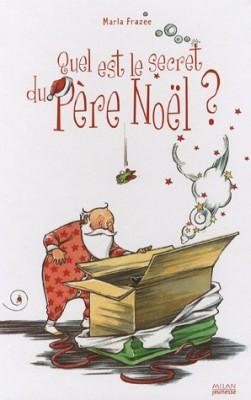 vignette de 'Quel est le secret du Père Noël ? (Marla Frazee)'