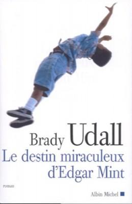 vignette de 'Le destin miraculeux d'Edgar Mint (Brady Udall)'
