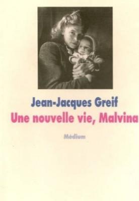 """Afficher """"Une nouvelle vie, Malvina"""""""
