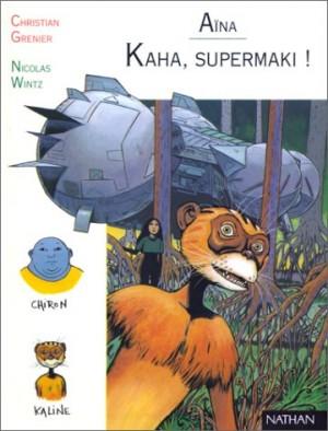 """Afficher """"Aïna, fille des étoiles. Kaha, Supermaki !"""""""