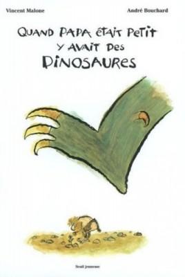 """Afficher """"Quand papa était petit y avait des dinosaures"""""""