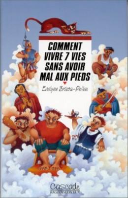 """Afficher """"Comment vivre 7 vies sans avoir mal aux pieds"""""""