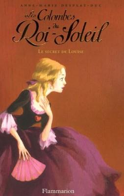 """Afficher """"Les colombes du Roi-Soleil n° 2 Le secret de Louise"""""""