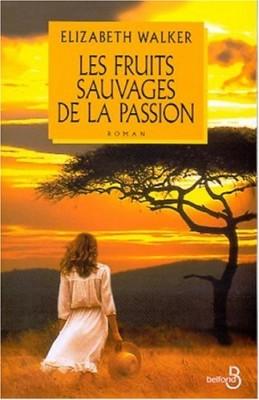 """Afficher """"Les fruits sauvages de la passion"""""""