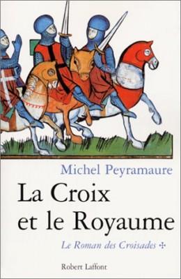 """Afficher """"Le roman des croisades. n° 1 La croix et le royaume"""""""