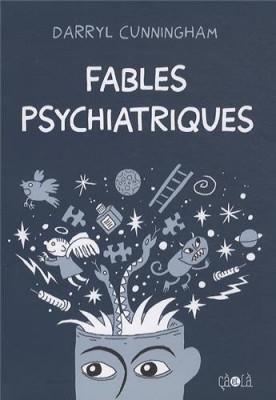 vignette de 'Fables psychiatriques (Darryl Cunningham)'
