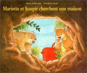 """Afficher """"Mariette et Soupir cherchent une maison"""""""