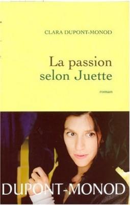 vignette de 'La passion selon Juette (Clara Dupont-Monod)'