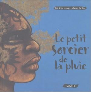 """Afficher """"Le petit sorcier de la pluie"""""""