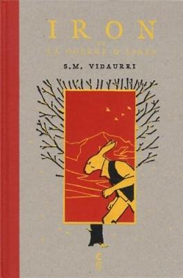 vignette de 'Iron ou La guerre d'après (S. M. Vidaurri)'