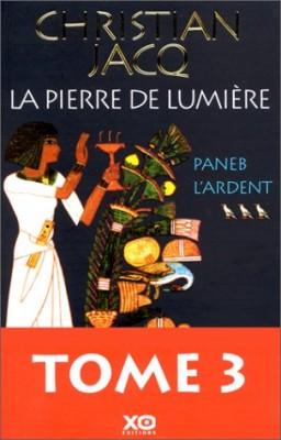 """Afficher """"La pierre de lumière n° 3 Paneb l'ardent, T. 03"""""""