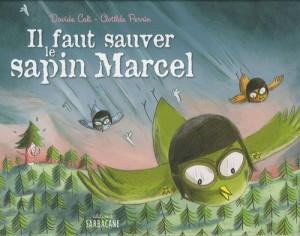 """Afficher """"Il faut sauver le sapin Marcel"""""""