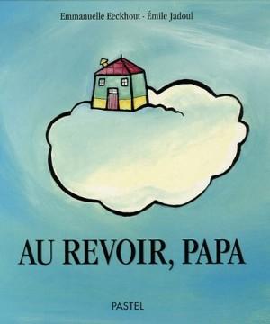 """Afficher """"Au revoir, papa"""""""